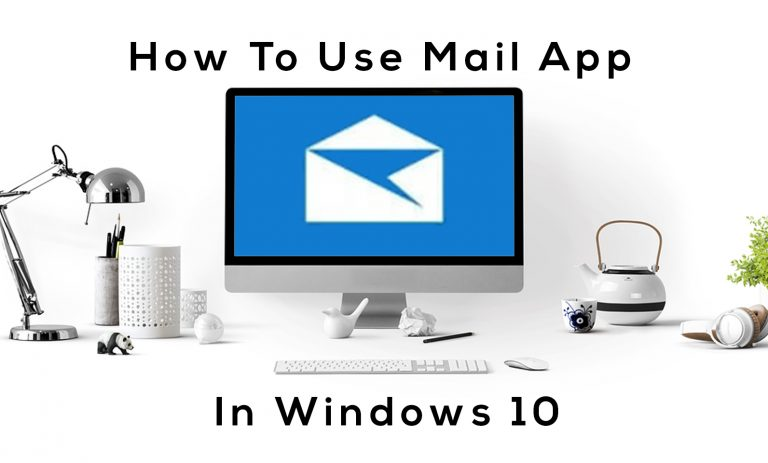 How To Use Mail App In Windows 10?