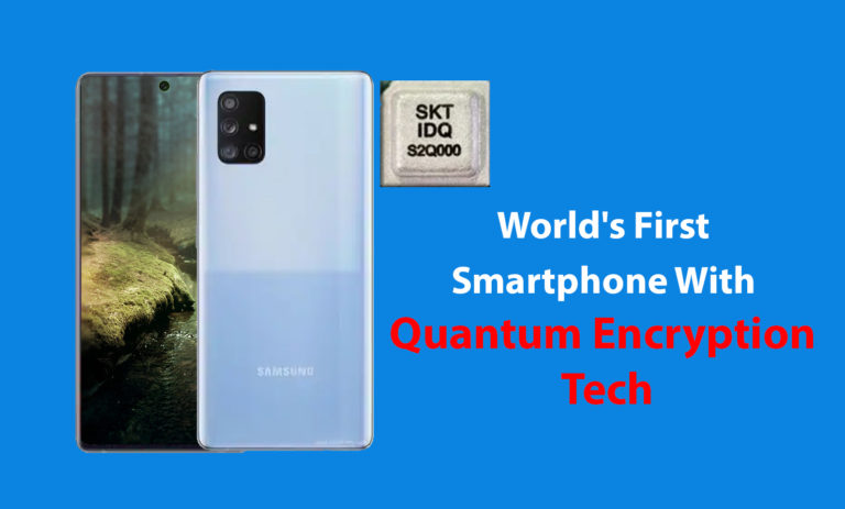 World's First Smartphone With Quantum Encryption Tech: By Samsung