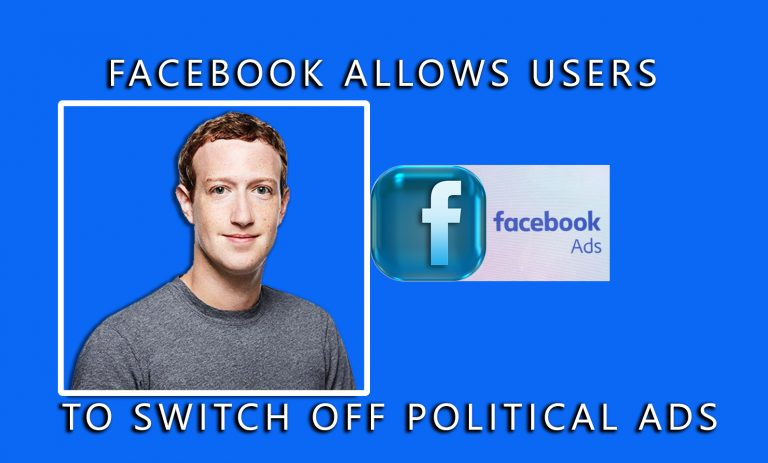 Facebook Allows users to switch off political Ads